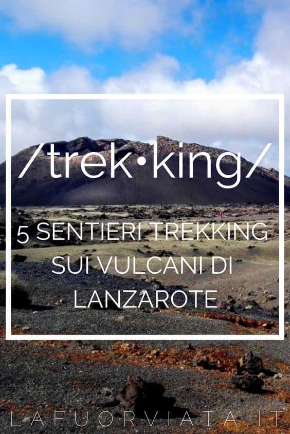 Fare trekking a Lanzarote, 5 sentieri trekking sui vulcani dell'isola (con mappe)